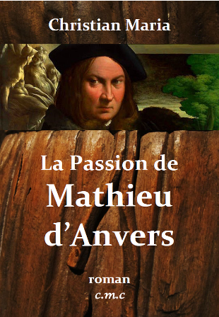 La Passion de Mathieu d'Anvers